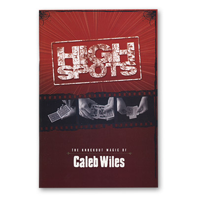 High Spots by Caleb Wiles and Vanishing Inc.