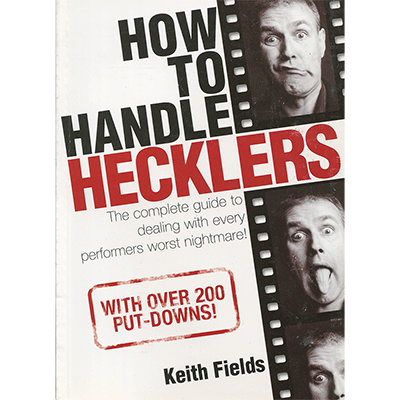 How To Handle Hecklers - - Keith Fields - Libro de Magia