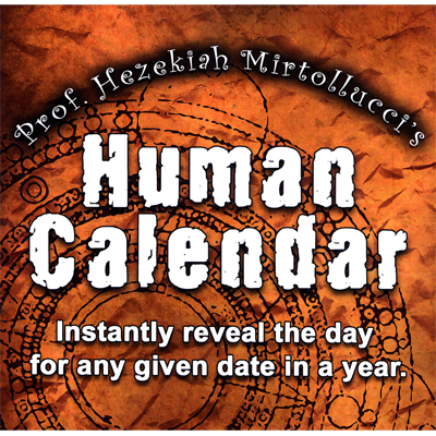 The Human Calendar by Dave Mirto - Trick