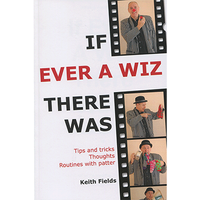 If Ever A Wiz There Was - Keith Fields - Libro de Magia