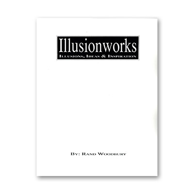 Illusion Works # 1 - Rand Woodbury - Libro de Magia