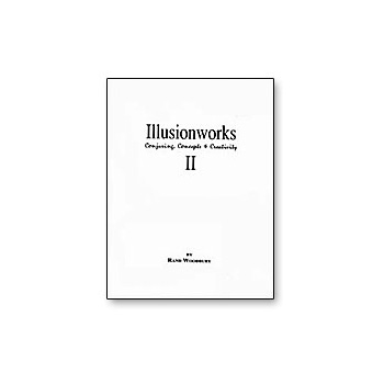 Illusion Works Vol. 2 by Rand Woodbury - Book