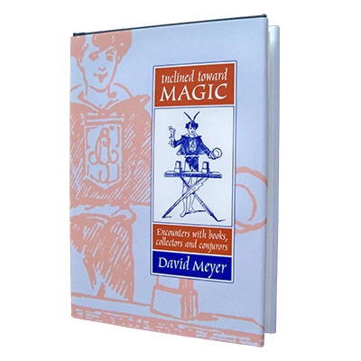 Inclined Toward Magic: Encounters with Books Collectors and Conjurors - David Meyer - Libro de Magia