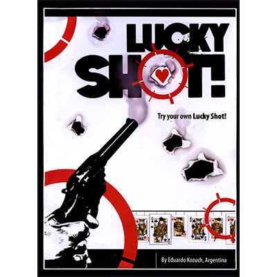Lucky Shot by Eduardo Kozuch - Trick