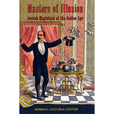 Masters of Illusion (Skirball Museum catalog) - Mike Caveney - Libro de Magia