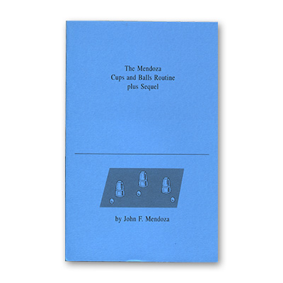 The Mendoza Cups and Balls Routine plus Sequel by John Mendoza - Book