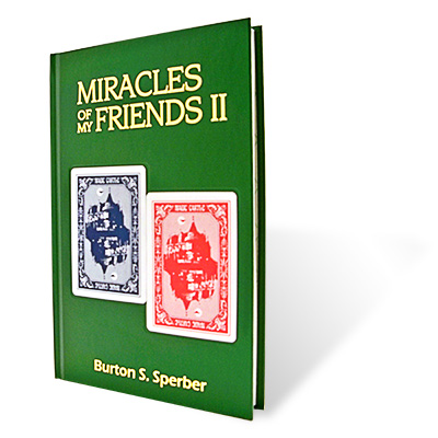 Miracles of My Friends II by Burt Sperber - Book