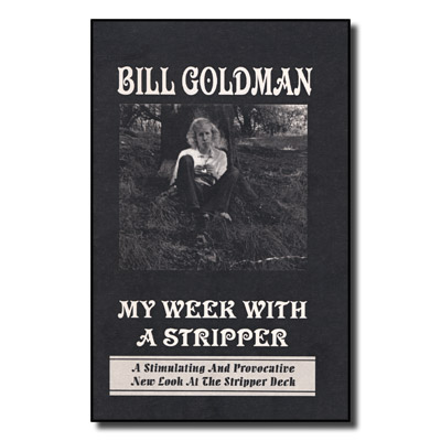 My Week With A Stripper by Bill Goldman - Book