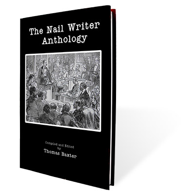 The Nail Writer Anthology by Thomas Baxter - Book