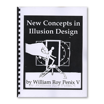New Concepts in Illusion Design by William Roy Penix - Book