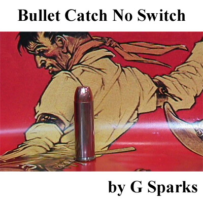 Bullet Catch No Switch by G Sparks - TRICK