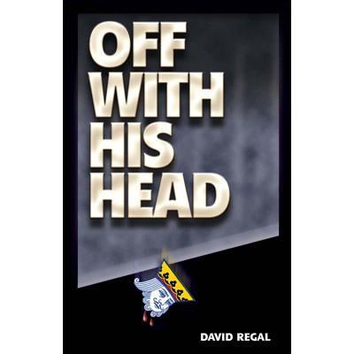 Off With His Head by David Regal