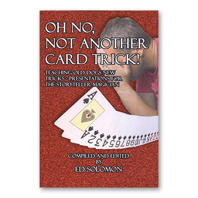 Oh No, Not Another Card Trick by Ed Solomon -book