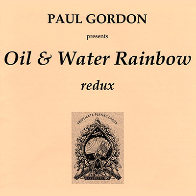 Oil & Water Rainbow by Paul Gordon - Trick