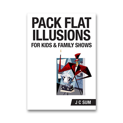 Pack Flat Illusions for Kids & Family Shows - JC Sum - Libro de Magia