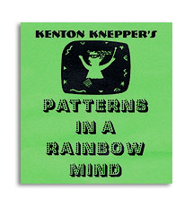 Patterns In A Rainbow Mind by Kenton Knepper - Trick