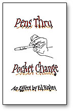 Pen Thru Pocket Change by Ed Ripley - Trick