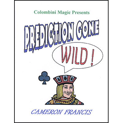 Prediction Gone Wild by Cameron Francis - Trick