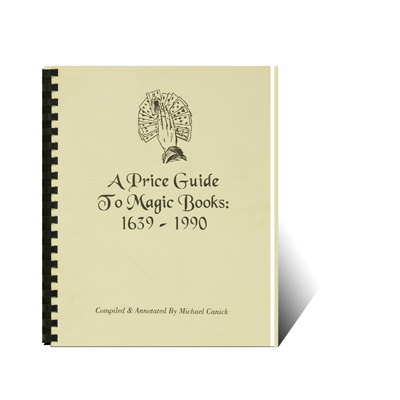 A Price Guide To Magic Books: 1639 - 1990 by Michael Canick - Book