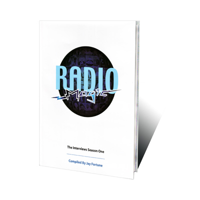 Radio Magic: The Interviews Season One by Jay Fortune - Book