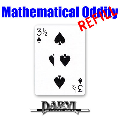 REFILL Mathematical Oddity (3 1/2 of SPADES) by Daryl - Trick