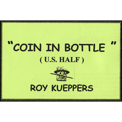 Coin In Bottle (U.S. Half Dollar) - Trick