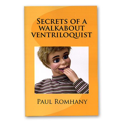 Secrets of a Walk About Ventriloquist by Paul Romhany - Book