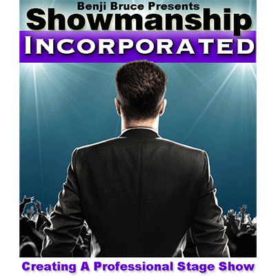 Showmanship Incorporated - Creating a professional stage show by Benji Bruce - Other