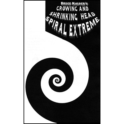 Shrinking And Growing Head Spiral Extreme by Bruce Kalver - Trick