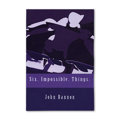 Six.Impossible.Things. by John Bannon - Book