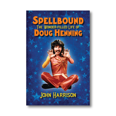 Spellbound: The Wonder-filled Life of Doug Henning -Book
