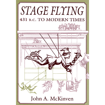 Stage Flying: 431 B.C. to Modern Times - Dave Meyer - Libro de Magia