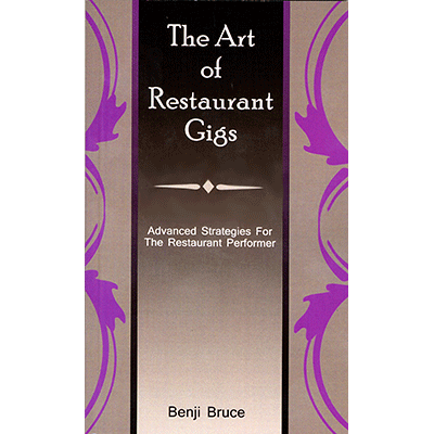 The Art of Restaurant Gigs by Benji Bruce - Book
