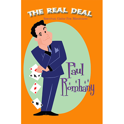 The Real Deal (Survival Guide for Magicians) by Paul Romhany - e