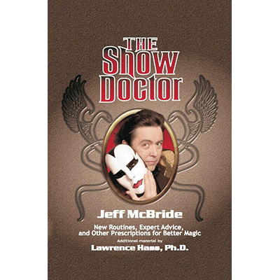 The Show Doctor by Jeff McBride (additional material by Lawrence Hass)- Book