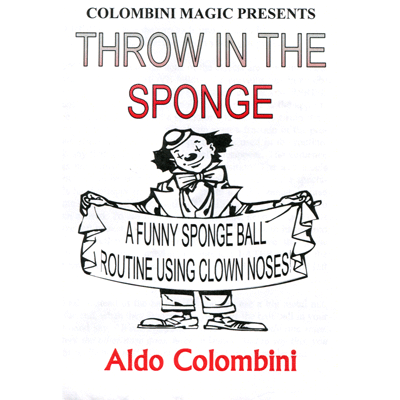 Throw In The Sponge by Wild-Colombini Magic - Trick