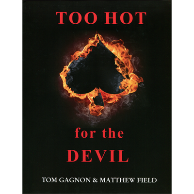 Too Hot For The Devil by Tom Gagnon - Book
