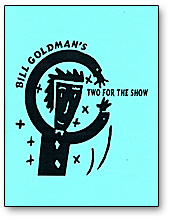 Two For The Show Bill Goldman