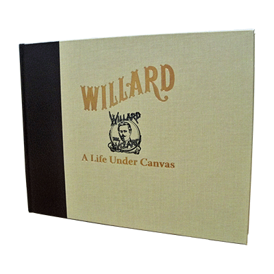 Willard - A Life Under Canvas - David Charvet - Libro de Magia