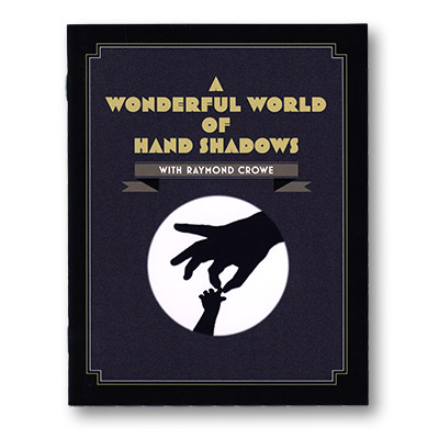 A Wonderful World Of Hand Shadows by Raymond Crowe - Book