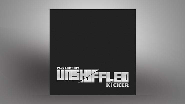 Unshuffled Kicker by Paul Gertner MagicWorld Magic Shop
